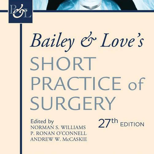Bailey & Love's Short Practice of Surgery (2018) [PDF]