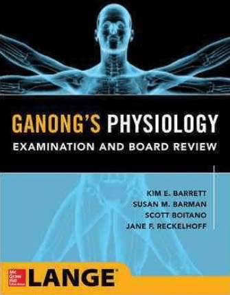 Ganong's Physiology Examination and Board Review PDF FREE
