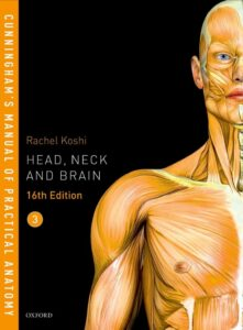 Cunningham's Manual of Practical Anatomy Volume 3 Head, Neck and Brain